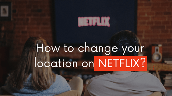 change-netflix-location